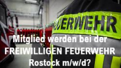 Werde Mitglied in der Freiwilligen Feuerwehr Rostock m/w/d ?
